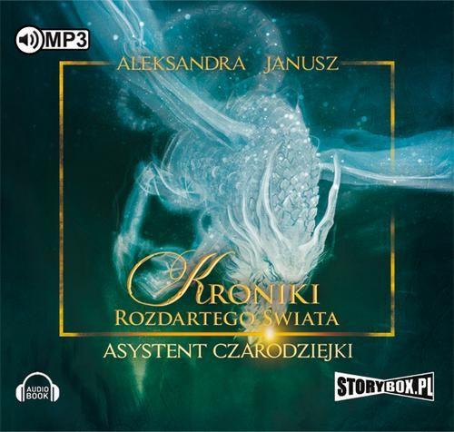 Kroniki rozdartego świata Asystent czarodziejki - Aleksandra Janusz - audiobook