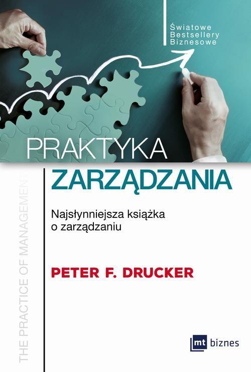 Praktyka zarządzania. Najsłynniejsza książka o zarządzaniu - Peter F. Drucker - ebook