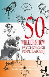 50 wielkich mitów psychologii popularnej ZAKŁADKA DO KSIĄŻEK GRATIS DO KAŻDEGO ZAMÓWIENIA