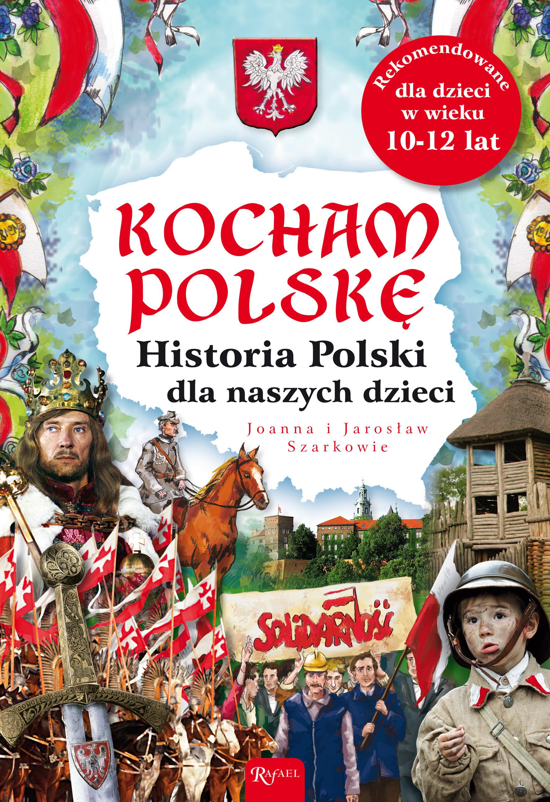 Kocham Polskę. Historia Polski dla naszych dzieci - Joanna Szarek - ebook