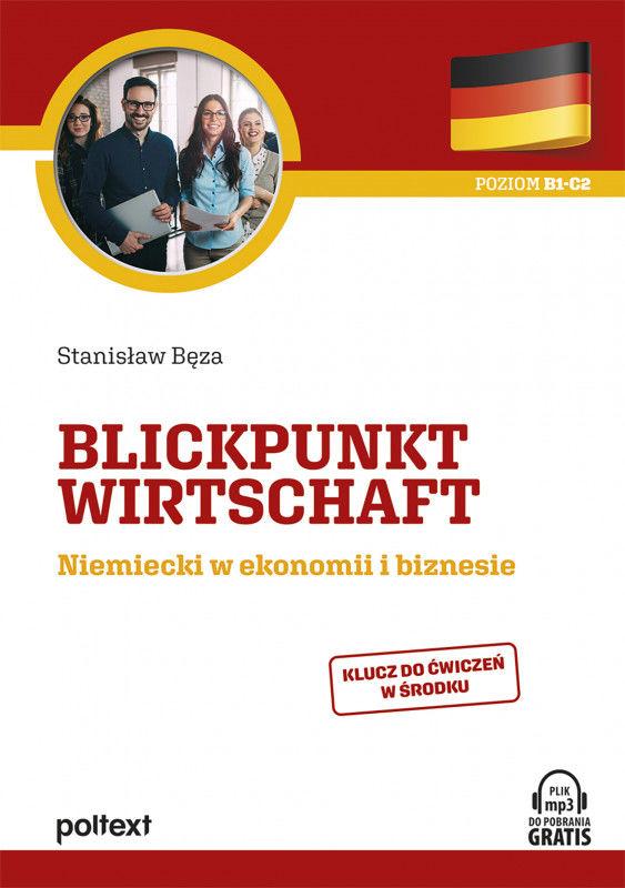 Blickpunkt Wirtschaft. Niemiecki w ekonomii i biznesie ZAKŁADKA DO KSIĄŻEK GRATIS DO KAŻDEGO ZAMÓWIENIA