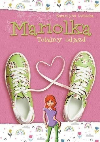 Mariolka. Totalny odjazd - Katarzyna Dembska