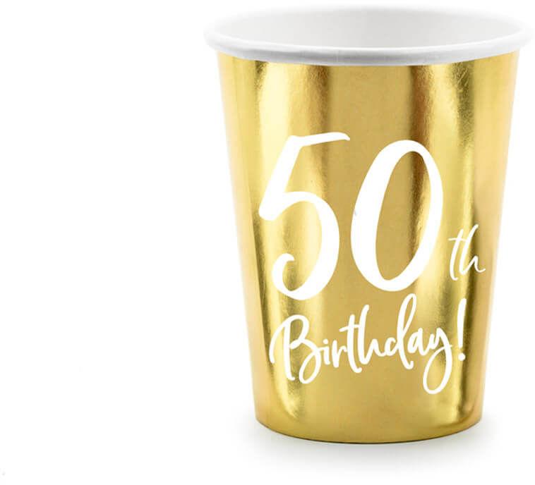 Kubeczki na pięćdziesiąte urodziny 50h Birthday! złote - 220 ml - 6 szt.