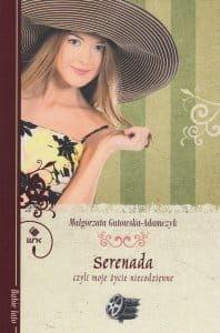 Serenada czyli moje życie niecodzienne - Małgorzata Gutowska-Adamczyk