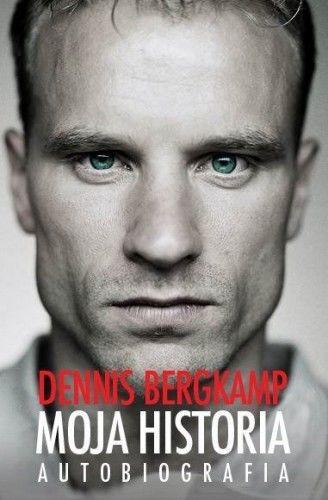 MOJA HISTORIA. AUTOBIOGRAFIA Denis Bergkamp