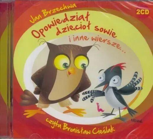 Opowiedział dzięcioł sowie... audiobook - Jan Brzechwa