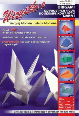 Wszystko o origami. Łatwe i zrozumiałe instrukcje w obrazkach krok po kroku