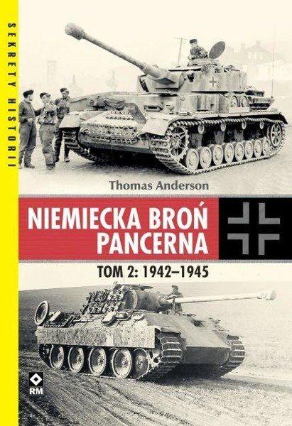 Niemiecka broń pancerna Tom 2 1942-1945 - Thomas Anderson