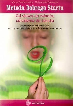 Metoda Dobrego Startu. Od słowa do... - Marta Bogdanowicz, Małgorzata Szewczyk