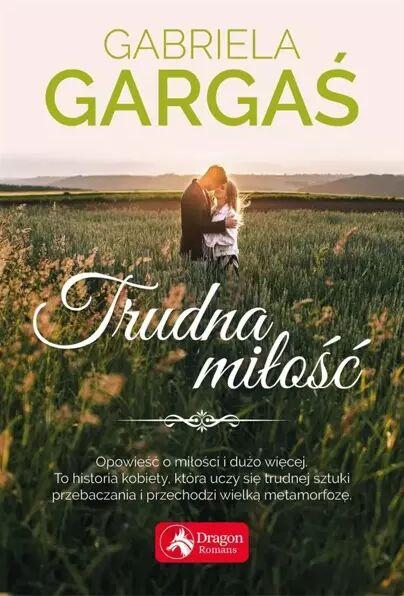 Trudna miłość - Gabriela Gargaś