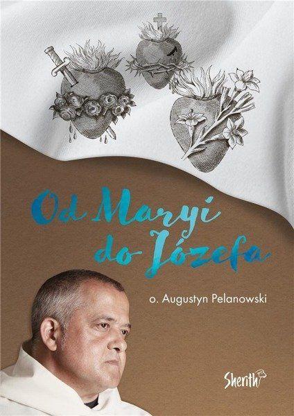 Od Maryi do Józefa - o. Augustyn Pelanowski