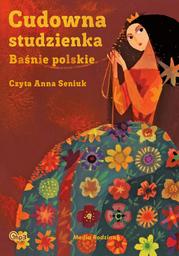 Cudowna studzienka. Baśnie polskie - Audiobook.