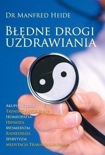 Błędne drogi uzdrawiania - Heide Manfred