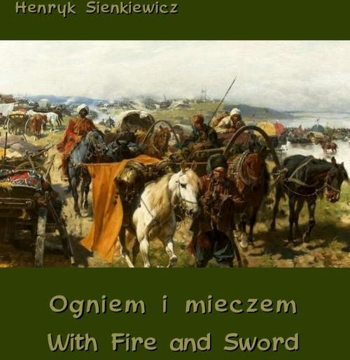 Ogniem i mieczem - With Fire and Sword - Henryk Sienkiewicz - ebook