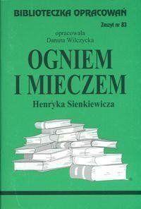 Biblioteczka opracowań nr 083 Ogniem i mieczem - Danuta Wilczycka