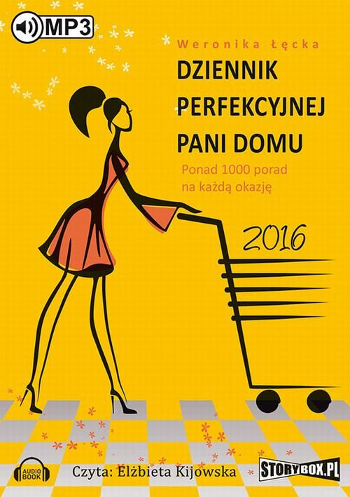 Dziennik perfekcyjnej pani domu 2016 - Weronika Łęcka - audiobook