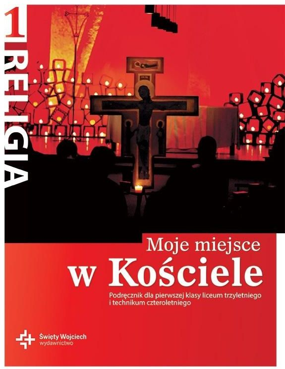 Religia moje miejsce w kościele podręcznik dla klasy 1 liceum i technikum po podstawówce AZ-41-01/10/P0-1/11 ZAKŁADKA DO KSIĄŻEK GRATIS DO KAŻDEGO...