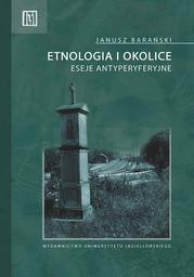 Etnologia i okolice. Eseje antyperyferyjne - Ebook.