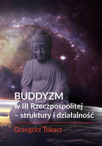 Buddyzm w III Rzeczpospolitej - struktury i działalność - Ebook.