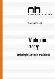 W obronie rzeczy. Archeologia i ontologia przedmiotów - Ebook.