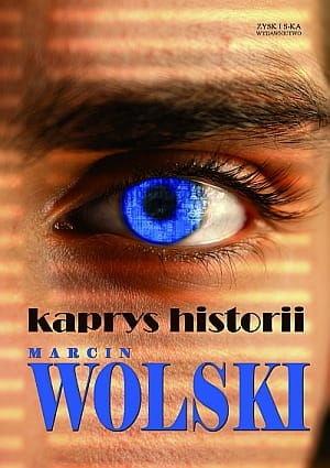 Kaprys Historii - Marcin Wolski