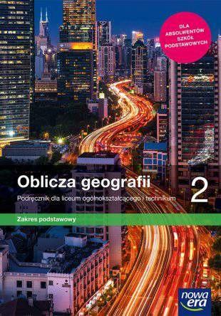 Oblicza geografii 2. Podręcznik dla liceum ogólnokształcącego i technikum. Zakres podstawowy