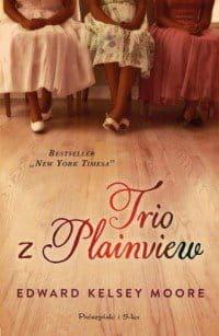 Trio z Plainview - Edward Kelsey Moore