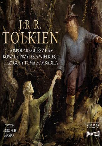 Gospodarz Giles z Ham. Kowal z Przylesia Wielkiego. Przygody Toma Bombadila - Audiobook.