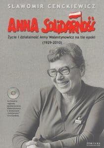 Anna Solidarność. Życie i działalność Anny Walentynowicz + CD