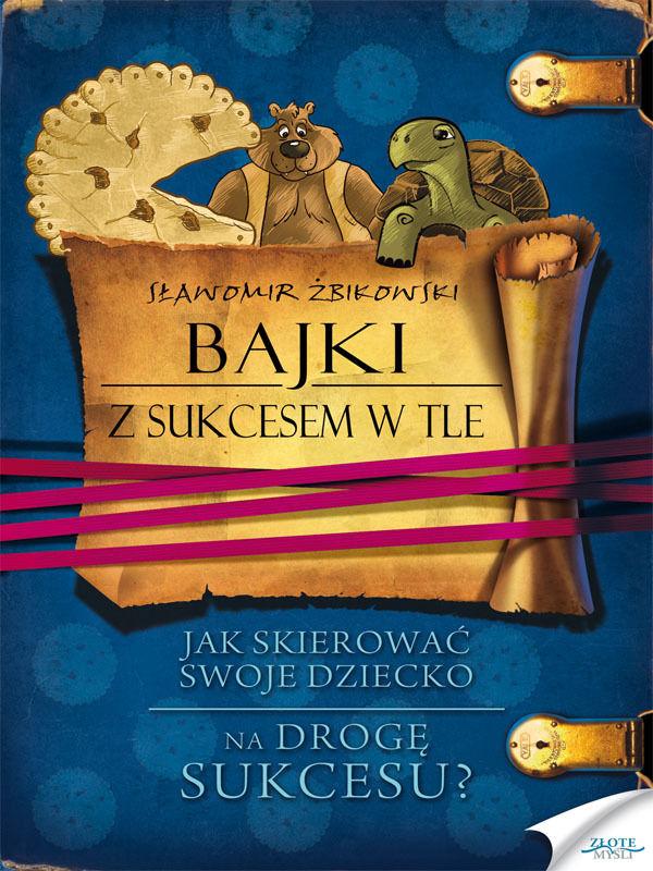 Bajki z sukcesem w tle - Sławomir Żbikowski - ebook