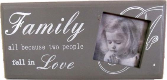 Ramka drewniana na zdjęcie - Family all because two people fell in LOVE