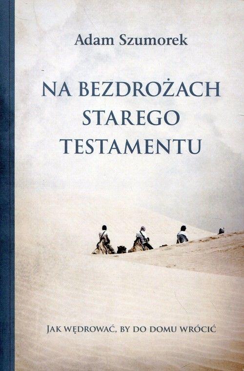 Na bezdrożach Starego Testamentu ZAKŁADKA DO KSIĄŻEK GRATIS DO KAŻDEGO ZAMÓWIENIA