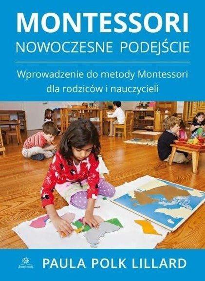 Montessori Nowoczesne podejście - Paula Polk