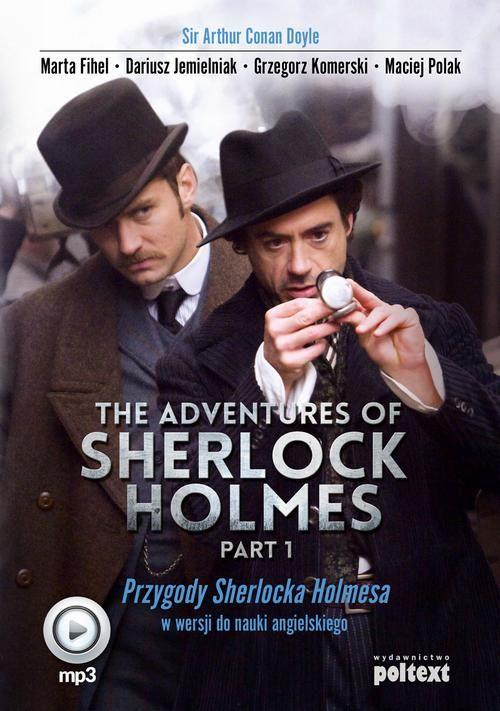 The Adventures of Sherlock Holmes (part I). Przygody Sherlocka Holmesa w wersji do nauki angielskiego - Sir Arthur Conan Doyle - audiobook