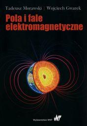 Pola i fale elektromagnetyczne ZAKŁADKA DO KSIĄŻEK GRATIS DO KAŻDEGO ZAMÓWIENIA