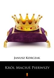Król Maciuś Pierwszy - Ebook.