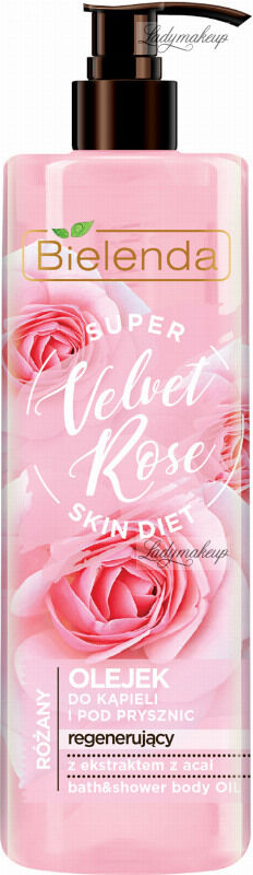 Bielenda - Super Skin Diet - Rose Bath and Shower Oil - Różany olejek regenerujący do kąpieli i pod prysznic - Velvet Rose - 400 ml