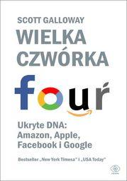 Wielka czwórka. Ukryte DNA: Amazon, Apple, Facebook i Google - Audiobook.