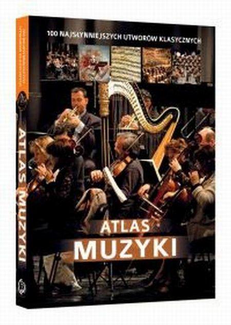 Atlas muzyki 100 najsłynniejszych utworów klasycznych