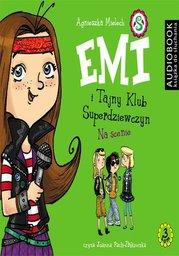 Emi i Tajny Klub Superdziewczyn. Tom 3. Na scenie - Audiobook.