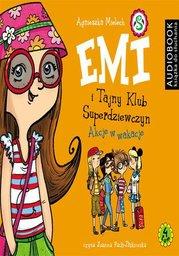 Emi i Tajny Klub Superdziewczyn. Tom 4. Akcje w wakacje - Audiobook.