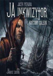 Ja, inkwizytor. Kościany galeon - Audiobook.