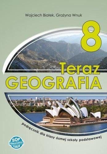 Geografia SP 8 Teraz geografia podręcznik SOP - Wojciech Białek, Grażyna Wnuk