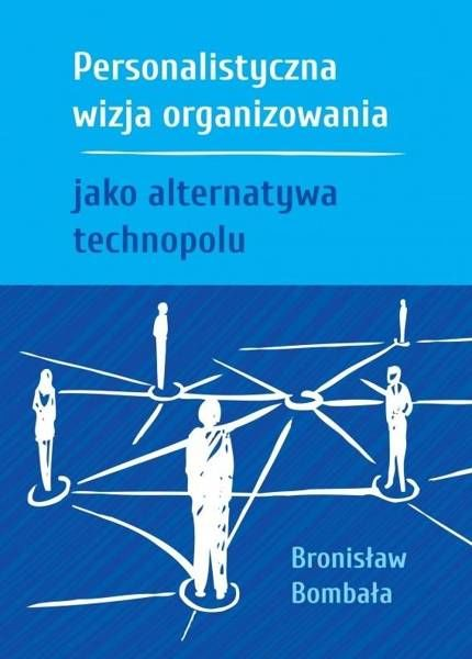 Personalistyczna wizja organizowania jako.. - Bronisław Bombała