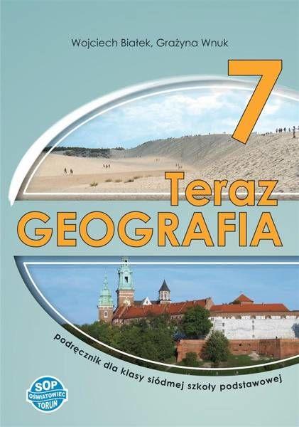 Geografia SP 7 Teraz geografia podręcznik SOP - Wojciech Białek, Grażyna Wnuk