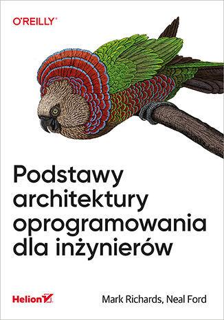 Podstawy architektury oprogramowania dla inżynierów - dostawa GRATIS!.