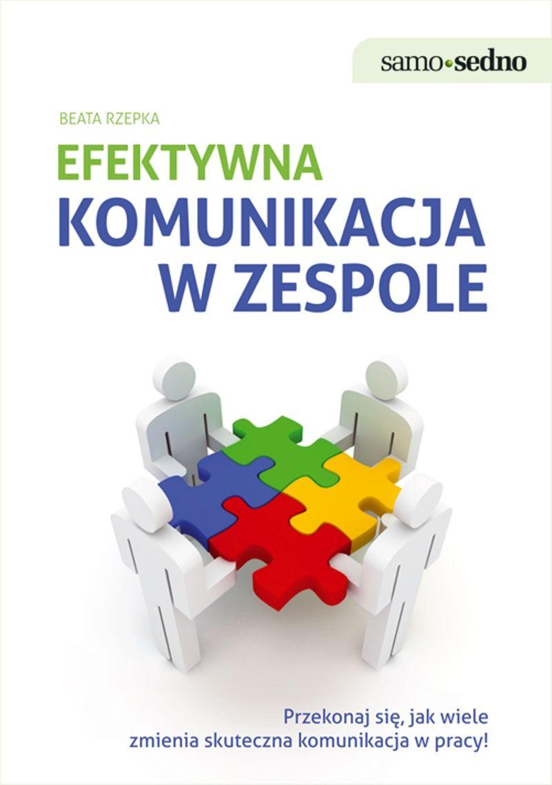 Samo Sedno - Efektywna komunikacja w zespole - Beata Rzepka - ebook