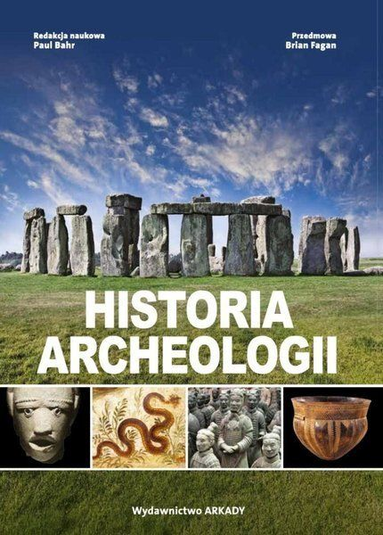 Historia archeologii - Paul Bahr, Kamil Kuraszkiewicz, Brian Fagan