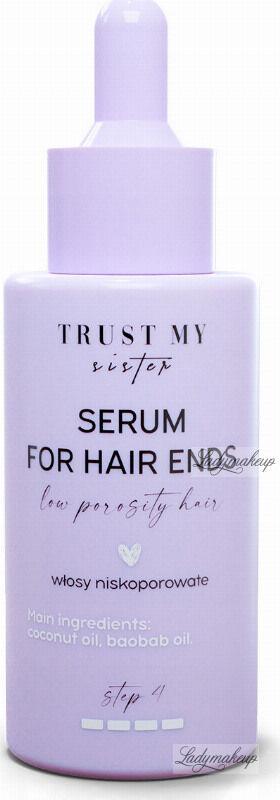 Trust My Sister - Serum for Hair Ends - Serum do włosów niskoporowatych - 40 ml