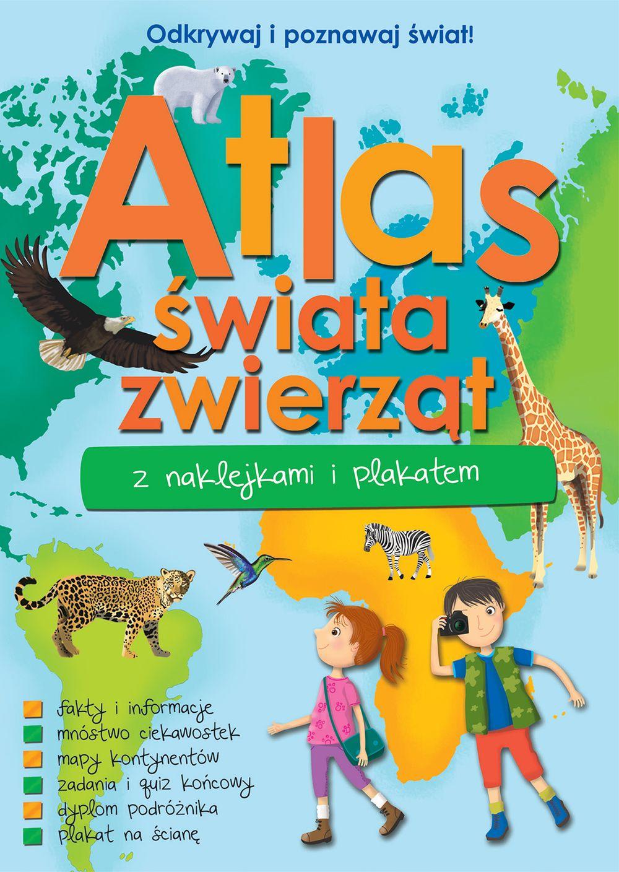 Atlas zwierząt świata. Z naklejkami i plakatem